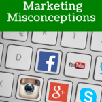 4 Social Media Marketing Misconceptions