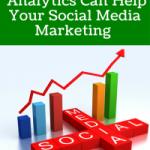 5 Reasons Analytics Can Help Your Social Media Marketing