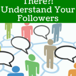 Anybody Out There?! Understand your Followers