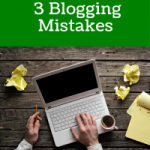 Avoid These 3 Blogging Mistakes