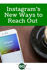 Instagram's New Ways to Reach Out