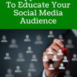 4 Approaches To Educate Your Social Media Audience