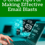 5 Great Tips For Making Effective Email Blasts