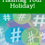 Hashtag Your Holiday! Why The Calendar Is Your Social Media Friend