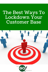 The Best Ways to Lockdown Your Customer Base