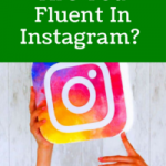 Are You Fluent In Instagram?  Insta-Terms You Need to Know