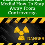 Scandalous Social Media! How To Stay Away From Controversy