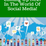 Coming Up Next In The Social Media Marketing World