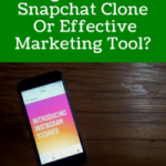 Instagram Stories: Snapchat Clone Or Effective Marketing Tool?