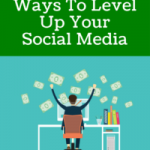 The Best Ways To Level Up Your Social Media Marketing