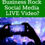 Can Your Business Rock Social Media Live Video?