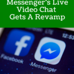 Facebook Messenger's Live Video Chat Gets a Revamp