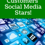 How To Make Your Customers Social Media Stars