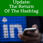 Major LinkedIn Update: The Return Of The Hashtag
