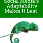 Why Social Media Marketing's Adaptability Makes It Last