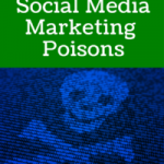 Avoid These 10 Social Media Media Marketing Poisons