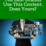 The Best Brands Use This Content. Does Yours?