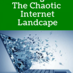 How To Navigate The Chaotic Internet Landscape