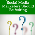 The 20 Questions Your Social Media Marketers Should Be Asking