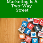 Why Social Media Marketing Is A Two-Way Street
