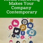 Why Social Media Marketing Makes Your Company Contemporary