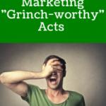 "5 Social Media Marketing ""Grinch-worthy"" Acts"