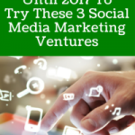 Don't Wait Until 2017 To Try These 3 Social Media Marketing Ventures