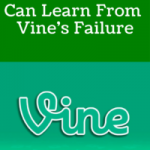 What Marketers Can Learn From Vine's Failure