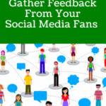 6 Ways To Gather Feedback From Your Social Media Fans