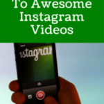 A 5-Step Recipe To Awesome Instagram Videos