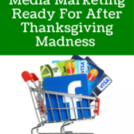 Get Your Social Media Marketing Ready For After Thanksgiving Madness