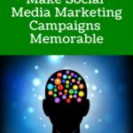 7 Traits That Make Social Media Marketing Campaigns Memorable