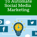 The Top Tools To Automate Social Media Marketing