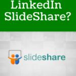 What Is LinkedIn SlideShare?