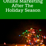 How To Handle Online Marketing After The Holidays