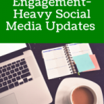 Try These 5 Engagement Heavy Social Media Updates