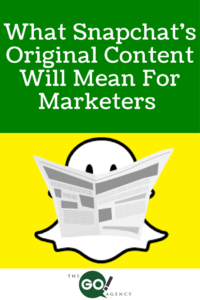 What Snapchat's Original Content Will Mean For Marketers