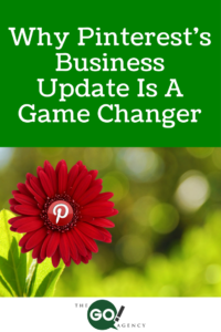 Why Pinterest's Business Update Is A Game Changer