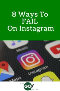 8 Ways To Fail On Instagram