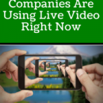 5 Ways Companies Are Using Live Video Right Now