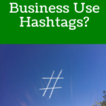 How Should A Business Use Hashtags?