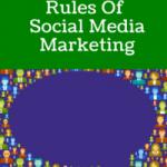 The 5 Unspoken Rules of Social Media Marketing