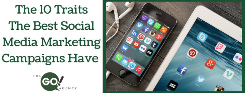 The 10 Traits The Best Social Media marketing campaigns have