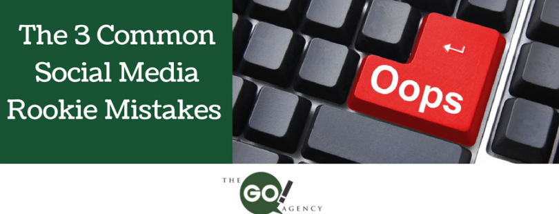 The 3 common social media rookie mistakes
