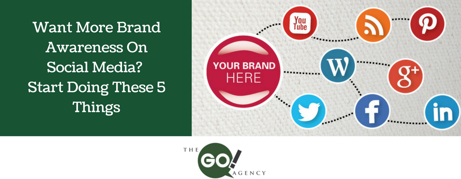 Want More Brand Awareness On Social Media? Start Doing These 5 Things
