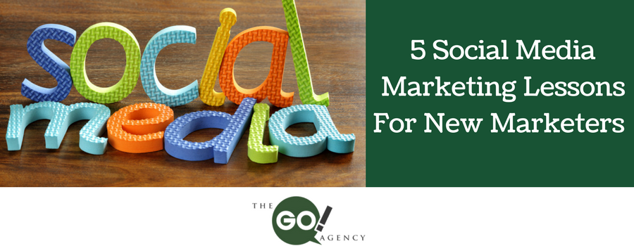 5 Social Media Marketing Lessons For New Marketers