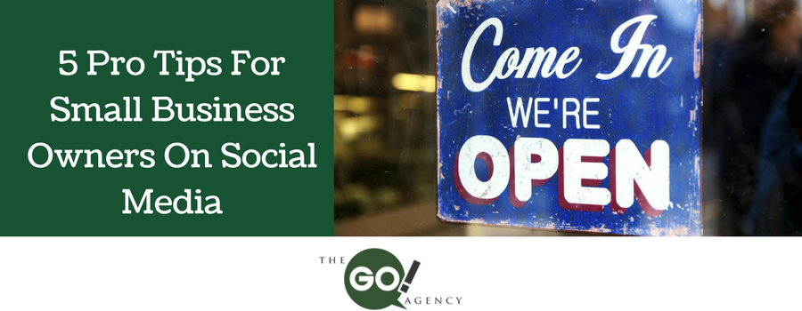 5 Pro Tips For Small Business Owners on Social Media