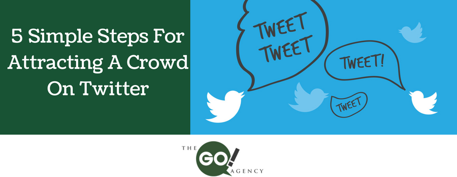 5 Simple Steps For Attracting A Crowd On Twitter