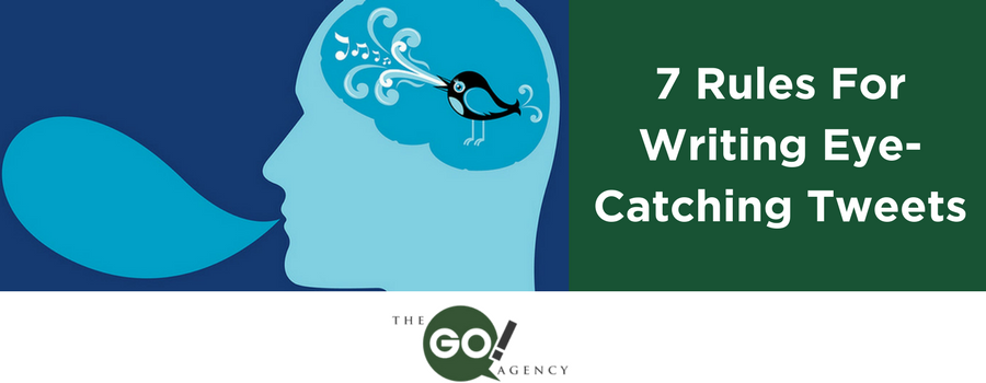 7 Rules For Writing Eye-Catching Tweets