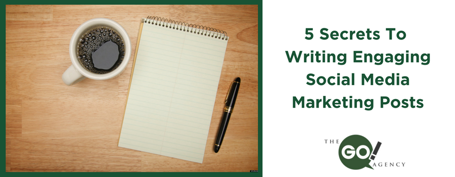 5 Secrets To Writing Engaging Social Media Posts